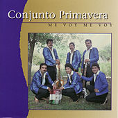 Play & Download Me Voy Me Voy by Conjunto Primavera | Napster