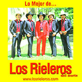 Lo Mejor De Los Rieleros Del Norte by Los Rieleros Del Norte