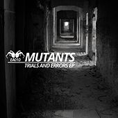 Play & Download Trials & Errors - Single by Mutants | Napster