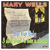 Play & Download Bye Bye Baby by Mary Wells | Napster