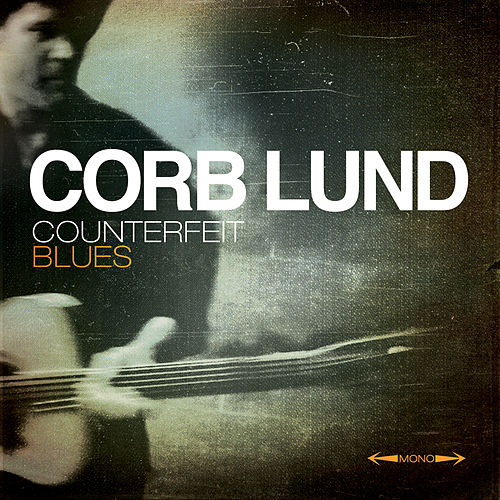 Play & Download Counterfeit Blues by Corb Lund | Napster
