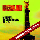 Berlin Minimal Underground (Vol. 17) by Various Artists