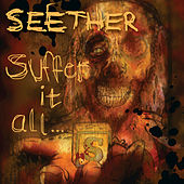 Suffer It All by Seether