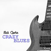 Play & Download Crazy Blues by Mick Clarke | Napster