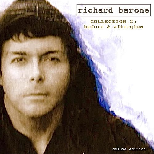 Collection 2: Before & Afterglow (Deluxe Edition) by Richard Barone