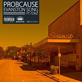 Evanston Song (feat. Fonz) by Probcause