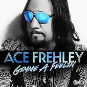 Gimme A Feelin' by Ace Frehley