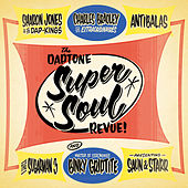 Play & Download Daptone Super Soul Revue by Various Artists | Napster