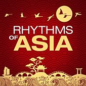 Play & Download Rhythms of Asia by Various Artists | Napster