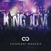 Kingdom (Live) by Covenant Worship