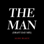 Play & Download The Man (Draft Day Remix) by Aloe Blacc | Napster