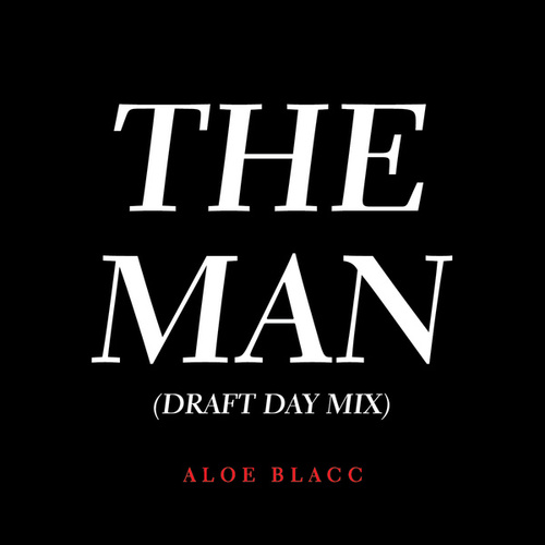 The Man (Draft Day Remix) by Aloe Blacc