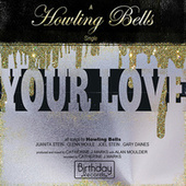 Your Love by Howling Bells