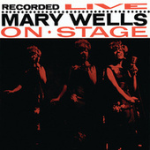 Recorded Live On Stage by Mary Wells