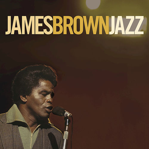 Play & Download Jazz by James Brown | Napster