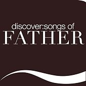 Discover: Songs Of Father by Various Artists