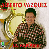 Play & Download Extrañame by Alberto Vazquez | Napster