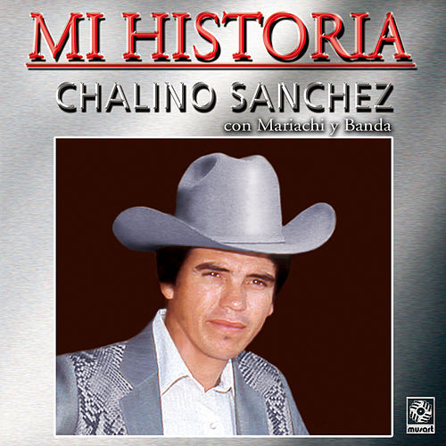 Play & Download Mi Historia - Chalino Sanchez by Chalino Sanchez | Napster