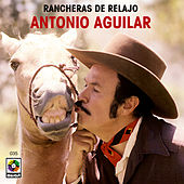 Play & Download Rancheras De Relajo by Antonio Aguilar | Napster