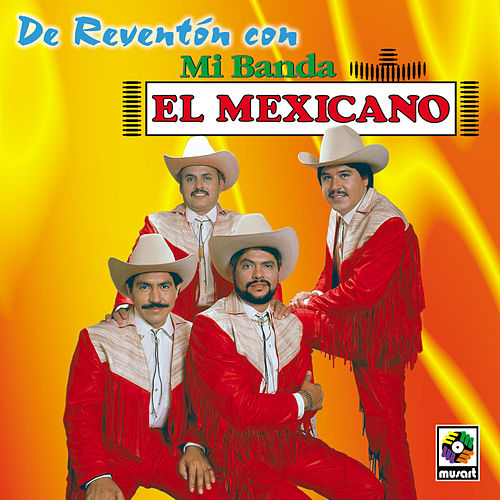 Play & Download De Reventon by Mi Banda El Mexicano | Napster