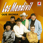 Play & Download Que Ironia by Los Mendivil | Napster