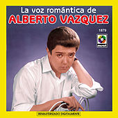 Play & Download La Voz Romantica De-Alberto Vazquez by Alberto Vazquez | Napster