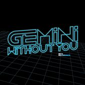 Without You / Destiny by Gemini