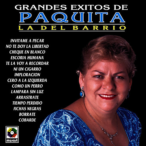 Play & Download Grandes Exitos De Paquita La Del Barrio by Paquita La Del Barrio | Napster