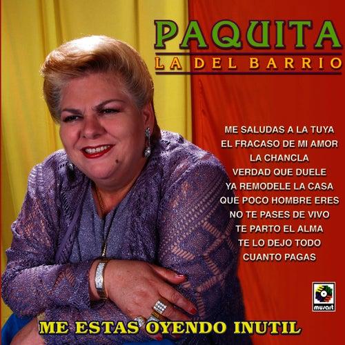Me Estas Oyendo Inutil by Paquita La Del Barrio