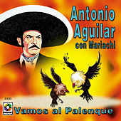 Play & Download Vamos Al Palenque by Antonio Aguilar | Napster