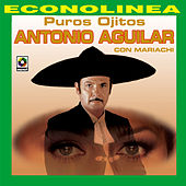Play & Download Puros Ojitos by Antonio Aguilar | Napster