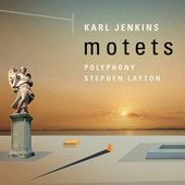 Play & Download Karl Jenkins: Motets by Polyphony | Napster