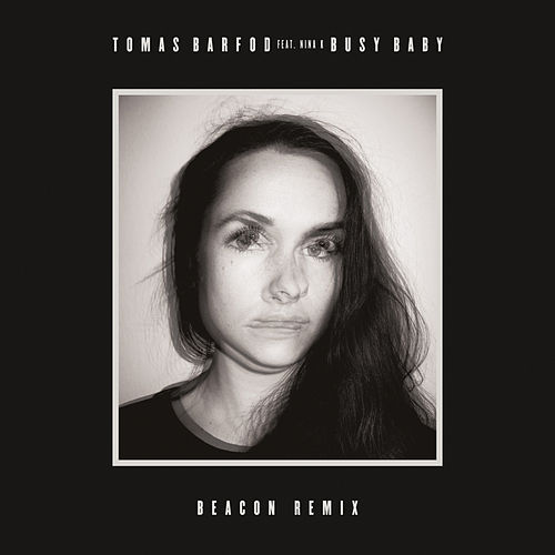 Play & Download Busy Baby (feat. Nina K) [Beacon Remix] by Tomas Barfod | Napster