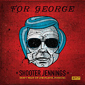 Play & Download Don't Wait Up (I'm Playin' Possum) by Shooter Jennings | Napster