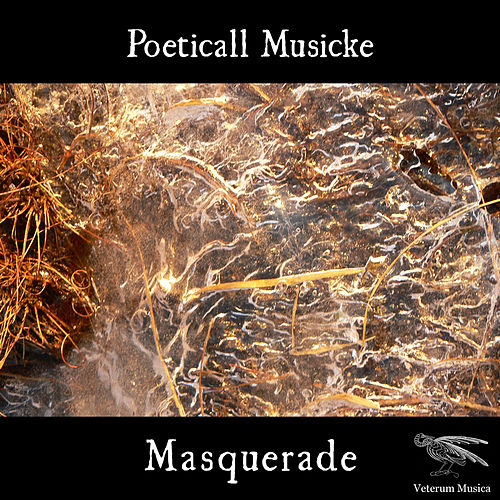 Play & Download Masquerade by Poeticall Musicke | Napster