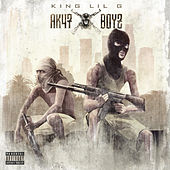 Ak47boyz by King Lil G