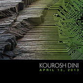 Play & Download April 13, 2013 by Kourosh Dini | Napster