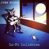 Play & Download Lo-Fi Lullabies by John Moore | Napster