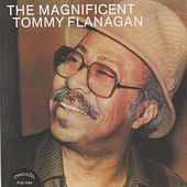 Play & Download The Magnificent Tommy Flanagan by Tommy Flanagan | Napster