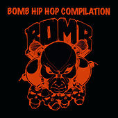 Bomb Hip Hop Compilation by Various Artists