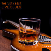 Play & Download The Very Best Live Blues with Albert King, Buddy Guy, John Lee Hooker, Muddy Waters & More! by Various Artists | Napster
