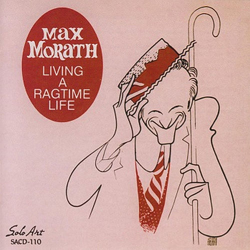 Play & Download Living a Ragtime Life by Max Morath | Napster