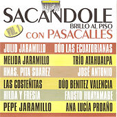 Play & Download Sacándole Brillo al Piso Con Pasacalles by Various Artists | Napster