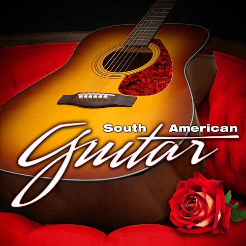 Play & Download South American Guitar by Various Artists | Napster