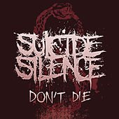 Play & Download Don't Die by Suicide Silence | Napster