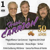 Play & Download Hermanos Carrion 50 Años, Vol. 1 by Los Hermanos Carrion | Napster
