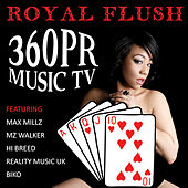 Play & Download Royal Flush 360PR Music TV by Various Artists | Napster