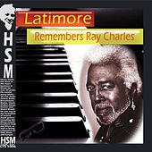 Latimore Remembers Ray Charles by Latimore