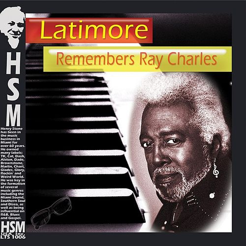 Play & Download Latimore Remembers Ray Charles by Latimore | Napster
