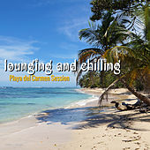 Play & Download Lounging & Chilling Collection Playa Del Carmen Session by Various Artists | Napster